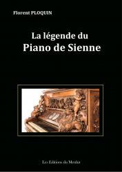 La Légende du Piano de Sienne