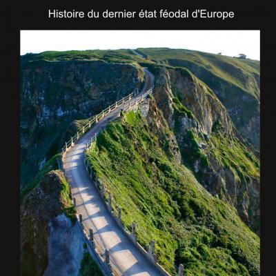 L'île de Sercq. Histoire du dernier état féodal d'Europe