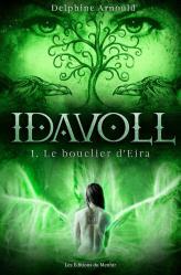 Idavoll. Tome 1 : Le Bouclier d'Eira